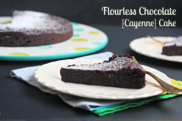 Flourless Chocolate Cayenne Cake - What Jew Wanna Eat
