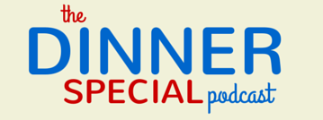 Dinner Special Podcast