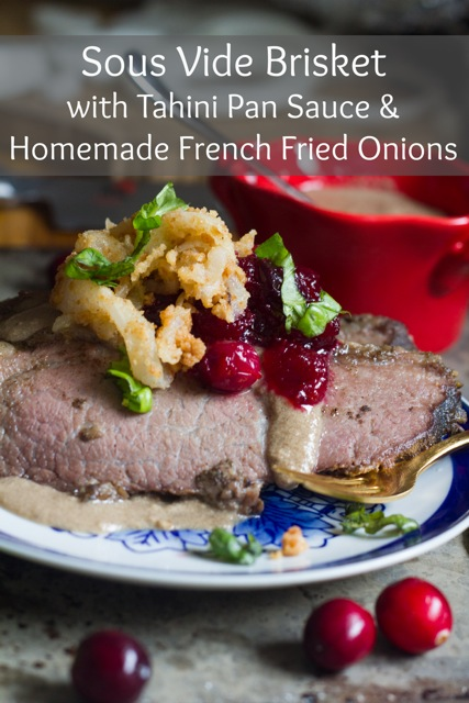 Sous Vide Brisket with Tahini Sauce and Homemade French Fried Onions