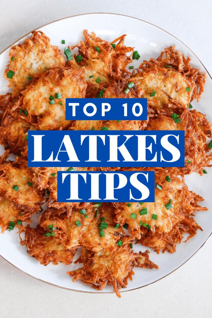 Top 10 Latkes Tips