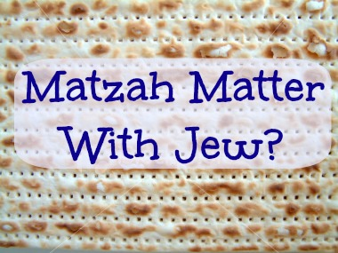 matzah matter with jew